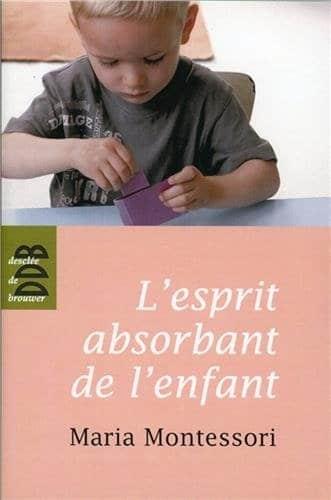L'esprit absorbant de l'enfant, Maria Montessori