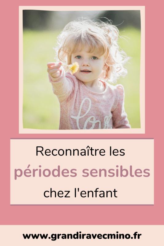 reconnaitre les périodes sensibles chez l'enfant